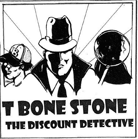 T Bone Stone, the Discount Detective